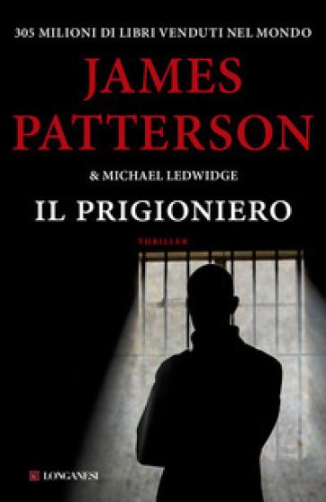 Il prigioniero - James Patterson |