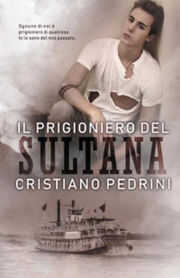 Il prigioniero del Sultana - Cristiano Pedrini | Jonathanterrington.com
