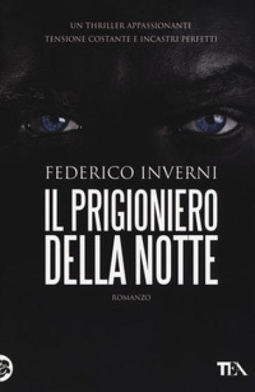 Il prigioniero della notte - Federico Inverni | Rochesterscifianimecon.com