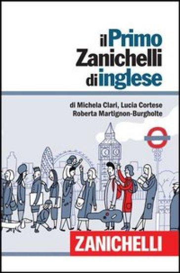 Il primo Zanichelli di inglese - Michela Clari | Thecosgala.com