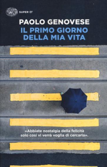 Il primo giorno della mia vita - Paolo Genovese |