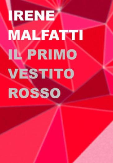 Il primo vestito rosso - Irene Malfatti   Rochesterscifianimecon.com