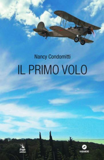 Il primo volo - Nancy Condomitti |