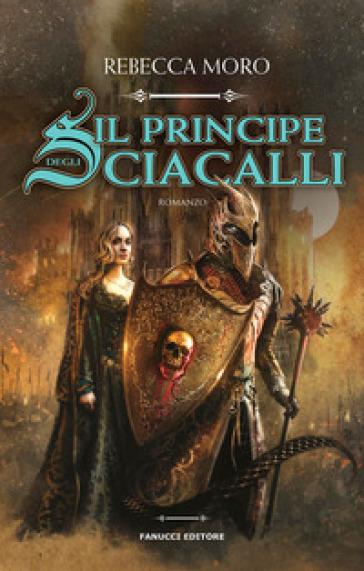 Il principe degli sciacalli - Rebecca Moro pdf epub