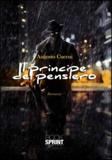 Il principe del pensiero - Augusto Cuccui |