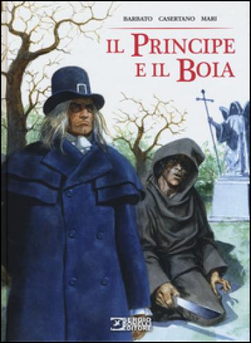 Il principe e il boia - Paola Barbato | Rochesterscifianimecon.com