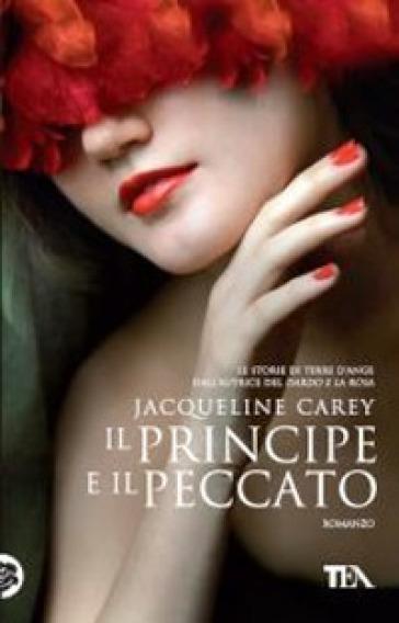 Il principe e il peccato - Jacqueline Carey | Rochesterscifianimecon.com