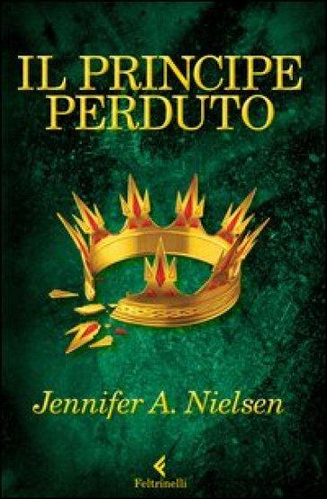 Il principe perduto - Jennifer A. Nielsen  