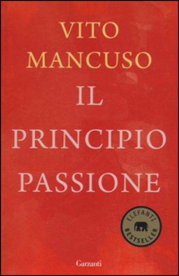 Il principio passione - Vito Mancuso   Rochesterscifianimecon.com