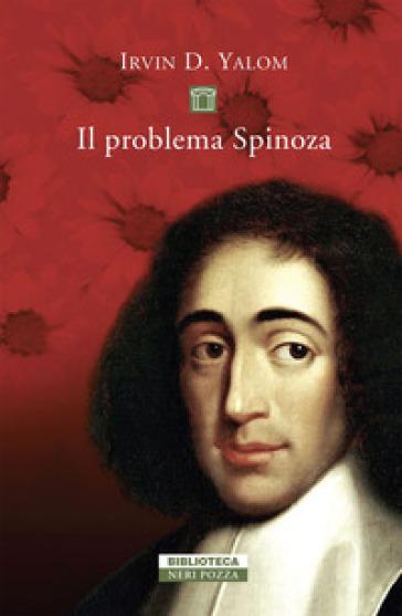 Il problema Spinoza - Irvin D. Yalom | Rochesterscifianimecon.com