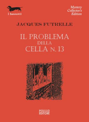 Il problema della cella n°13 - Jacques Futrelle |