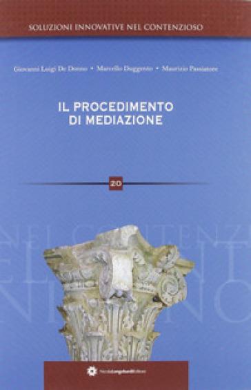 Il procedimento di mediazione - Marcello Duggento |