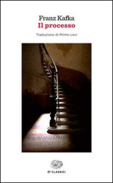 Il processo - Franz Kafka |