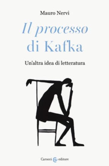 «Il processo» di Kafka. Un'altra idea di letteratura - Mauro Nervi pdf epub