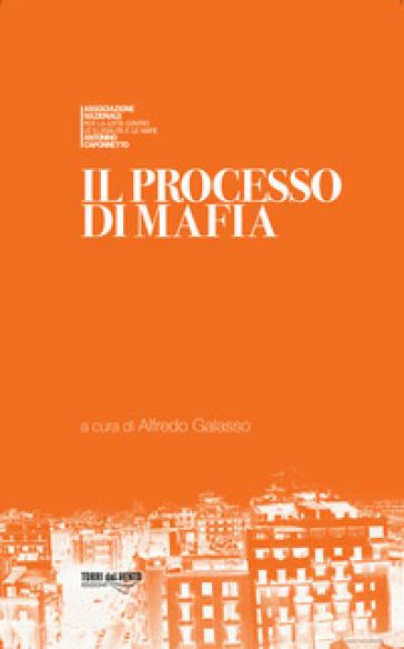 Il processo di mafia - A. Galasso |
