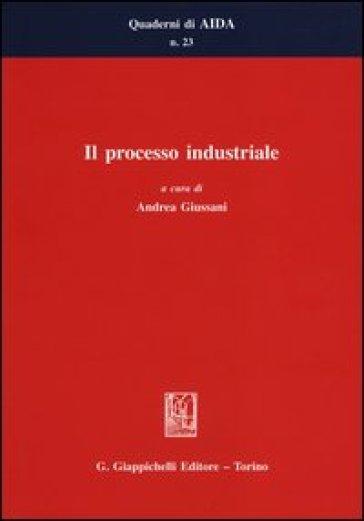 Il processo industriale - A. Giussani   Rochesterscifianimecon.com