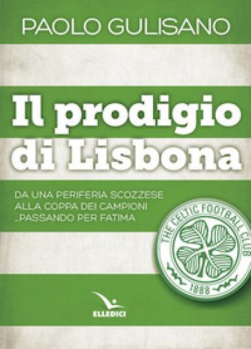 Il prodigio di Lisbona - Paolo Gulisano | Rochesterscifianimecon.com