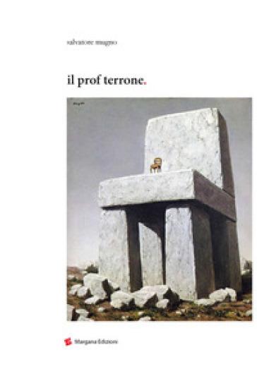 Il prof terrone - Salvatore Mugno |