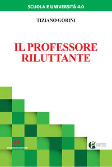 Il professore riluttante - Tiziano Gorini pdf epub