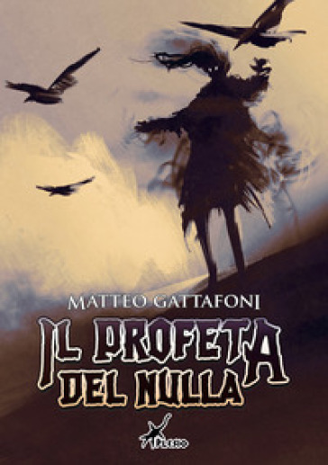 Il profeta del Nulla - Matteo Gattafoni |