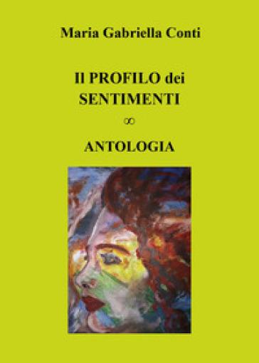 Il profilo dei sentimenti - Maria Gabriella Conti | Kritjur.org