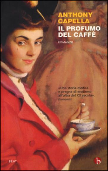 Il profumo del caffè - Anthony Capella |
