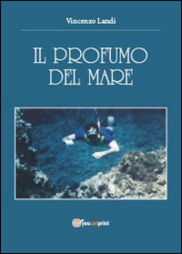 Il profumo del mare - Vincenzo Landi | Kritjur.org