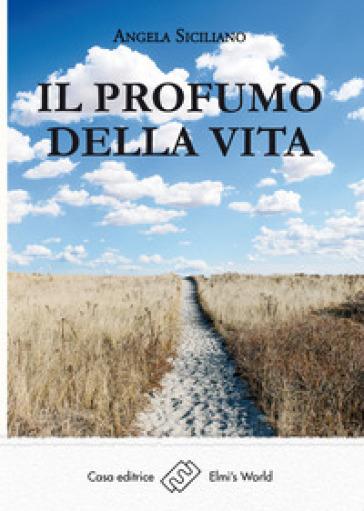 Il profumo della vita - Angela Siciliano | Ericsfund.org