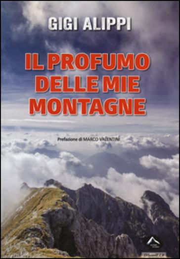 Il profumo delle mie montagne - Gigi Alippi |