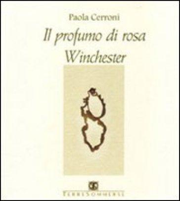 Il profumo di rosa Winchester - Paola Cerroni   Kritjur.org