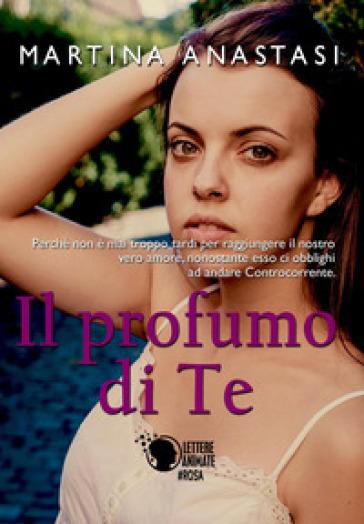 Il profumo di te - Martina Anastasi pdf epub