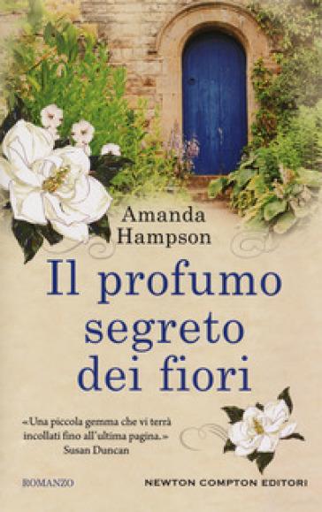 Il profumo segreto dei fiori - Amanda Hampson |