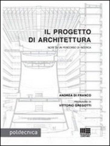 Il progetto di architettura - Andrea Di Franco |