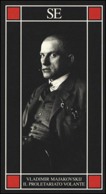 Il proletariato volante - Vladimir Majakovskij |