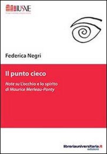 Il punto cieco - Federica Negri |