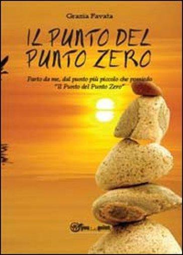 Il punto del Punto Zero - Grazia Favata | Kritjur.org