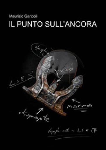 Il punto sull'ancora - Maurizio Garipoli |