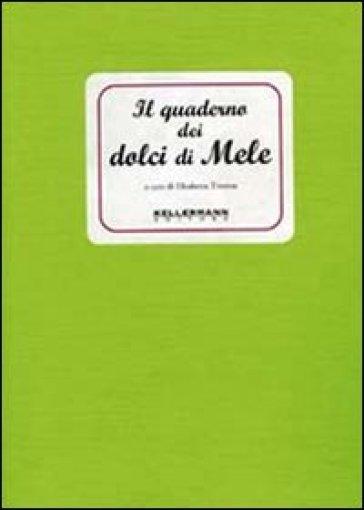 Il quaderno dei dolci di mele - Elisabetta Tiveron |