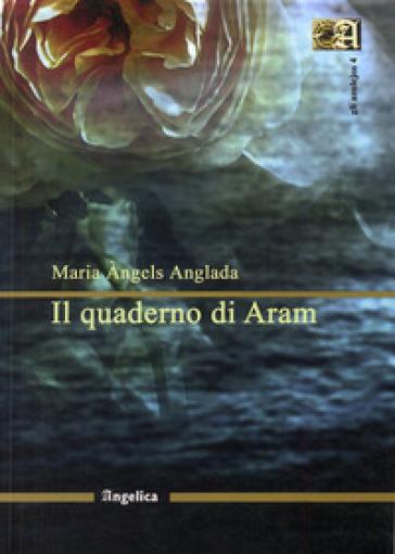Il quaderno di Aram - Maria Angels Anglada pdf epub
