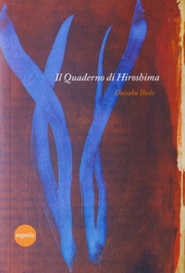 Il quaderno di Hiroshima - Daisaku Ikeda |