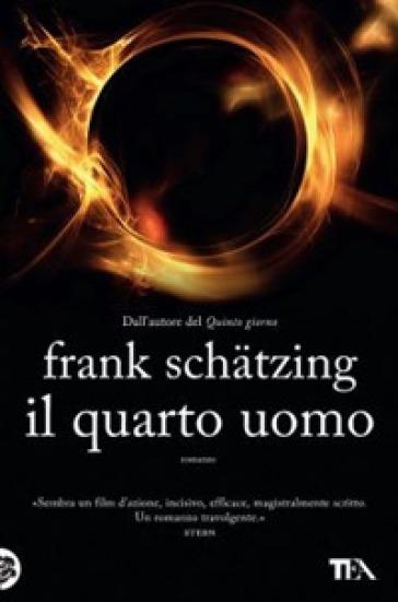 Il quarto uomo - Frank Schatzing |