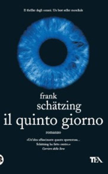 Il quinto giorno - Frank Schatzing   Rochesterscifianimecon.com