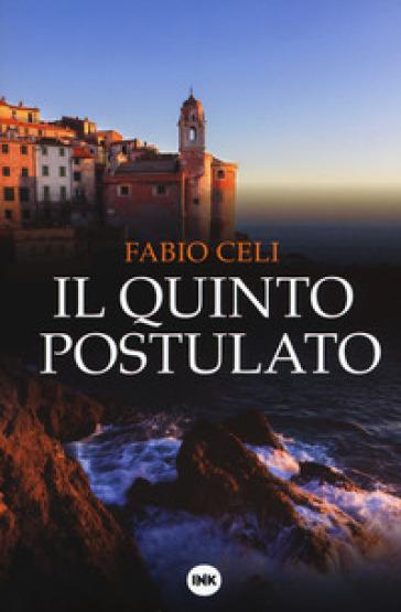 Il quinto postulato - Fabio Celi |