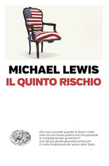Il quinto rischio - Michael Lewis | Thecosgala.com