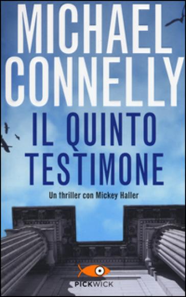 Il quinto testimone - Michael Connelly |