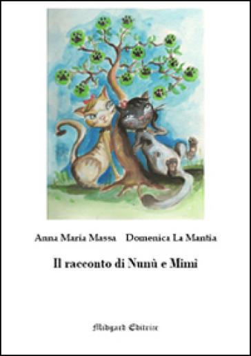 Il racconto di Nunù e Mimì - Anna M. Massa | Kritjur.org