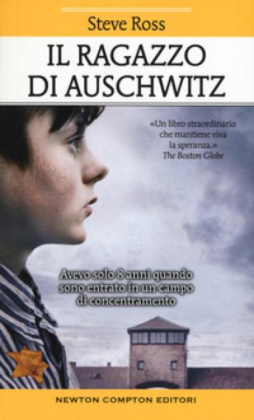 Il ragazzo di Auschwitz - Steve Ross |