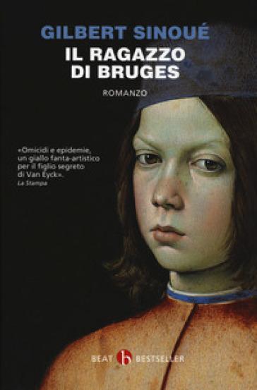 Il ragazzo di Bruges - Gilbert Sinoué | Jonathanterrington.com
