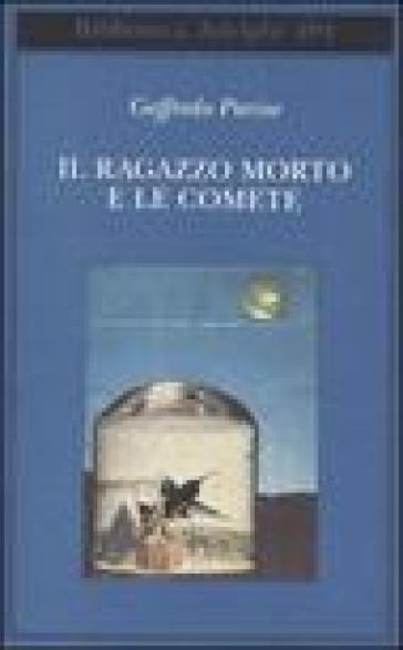 Il ragazzo morto e le comete - Goffredo Parise | Kritjur.org