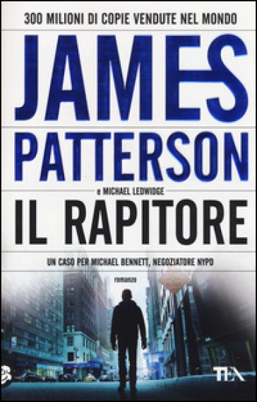 Il rapitore - James Patterson |